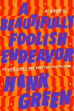 book cover A Beautifully Foolish Endeavor by Hank Green