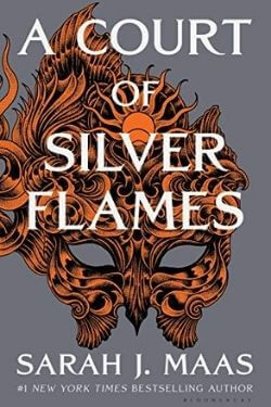 book cover A Court of Silver Flames by Sarah J. Maas