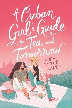 book cover A Cuban Girl's Guide to Tea and Tomorrow by Laura Taylor Namey