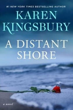 book cover A Distant Shore by Karen Kingsbury