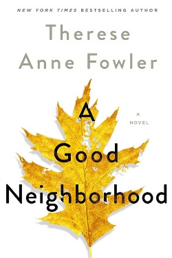 book cover A Good Neighborhood by Therese Anne Fowler