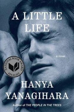 book cover A Little Life by Hanya Yanagihara