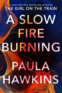 book cover A Slow Fire Burning by Paula Hawkins