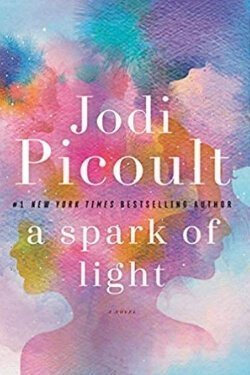 book cover A Spark of Light by Jodi Picoult