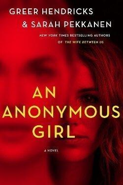 book cover An Anonymous Girl by Greer Hendricks and Sarah Pekkanen