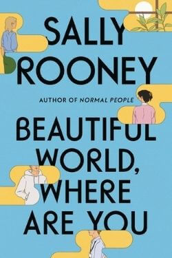 book cover Beautiful World, Where Are You by Sally Rooney