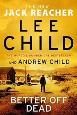 book cover Better Off Dead by Lee Child and Andrew Child