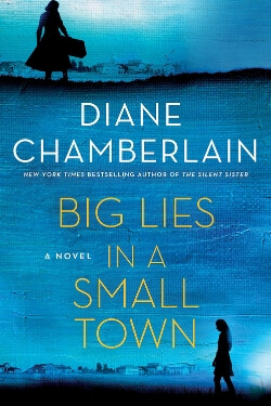 book cover Big Lies in a Small Town by Diane Chamberlain