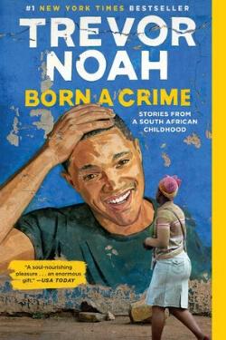 book cover Born a Crime by Trevor Noah