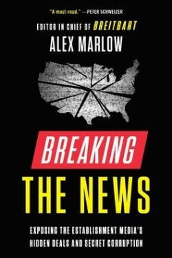 book cover Breaking the News by Alex Marlow