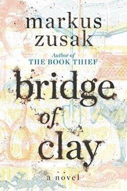 book cover Bridge of Clay by Markus Zusak