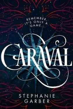 book cover Caraval by Stephanie Garber