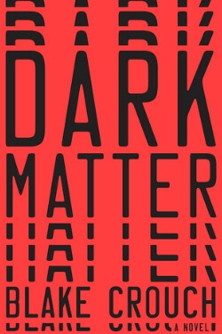 book cover Dark Matter by Blake Crouch