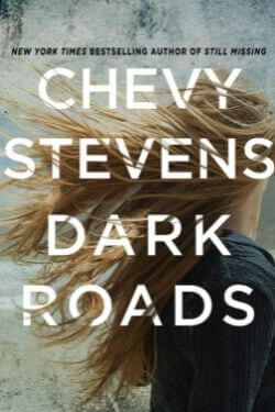 book cover Dark Roads by Chevy Stevens
