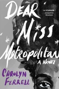 book cover Dear Miss Metropolitan by Carolyn Ferrell