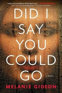 book cover Did I Say You Could Go by Melanie Gideon