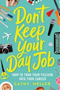 book cover Don't Keep Your Day Job by Cathy Heller