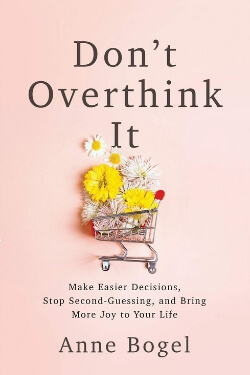 book cover Don't Overthink It by Anne Bogel