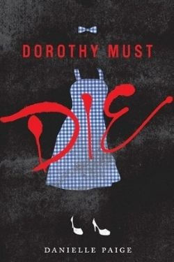 book cover Dorothy Must Die by Danielle Paige