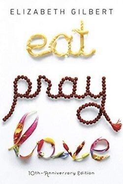 book cover Eat Pray Love by Elizabeth Gilbert