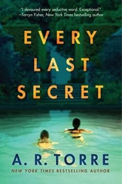 book cover Every Last Secret by A. R. Torre