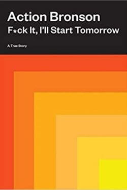 book cover F*ck It, I'll Start Tomorrow by Action Bronson