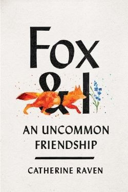 book cover Fox & I by Catherine Raven
