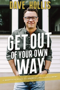book cover Get Out Of Your Own Way by Dave Hollis