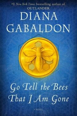 book cover Go Tell the Bees That I Am Gone by Diana Gabaldon