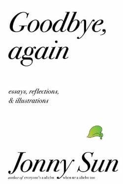 book cover Goodbye, again by Jonny Sun