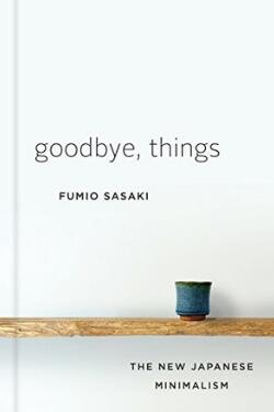 book cover Goodbye, Things by Fumio Sasaki