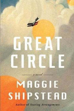 book cover Great Circle by Maggie Shipstead