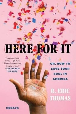 book cover Here For It by R. Eric Thomas