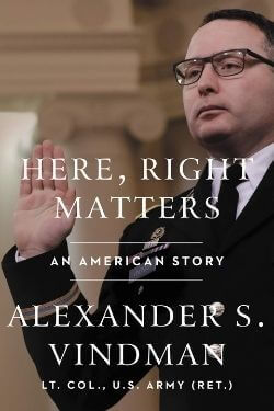 book cover Here, Right Matters by Alexander S. Vindman