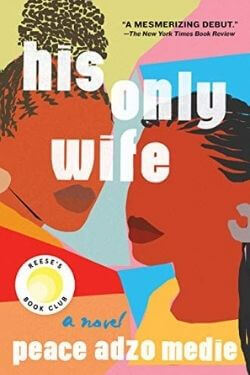 book cover His Only Wife by Peace Adzo Medie