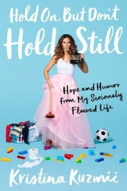 book cover Hold On, But Don't Hold Still by Kristina Kuzmic