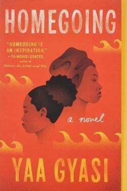 book cover Homegoing by Yaa Gyasi