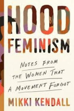 book cover Hood Feminism by Mikki Kendall