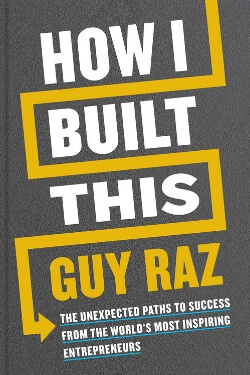 book cover How I Built This by Guy Raz