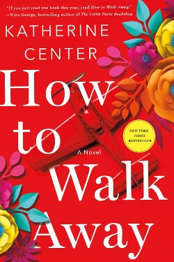 book cover How to Walk Away by Katherine Center