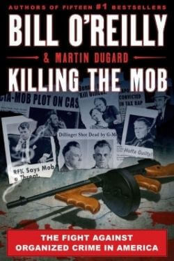 book cover Killing the Mob by Bill O'Reilly and Martin Dugard