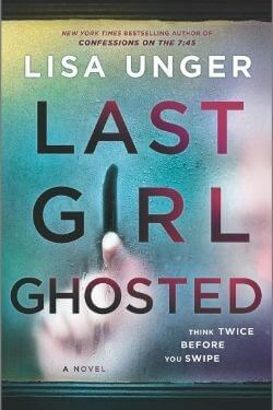 book cover Last Girl Ghosted by Lisa Unger
