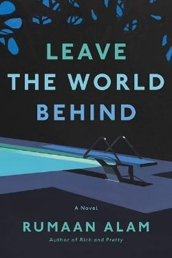 book cover Leave the World Behind by Rumaan Alam