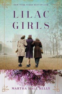 book cover Lilac Girls by Martha Hall Kelly
