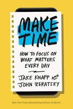 book cover Make Time by Jake Knapp and John Zeratsky