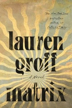 book cover Matrix by Lauren Groff