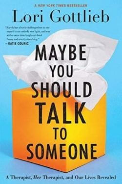 book cover Maybe You Should Talk to Someone by Lori Gottlieb