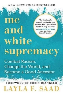 book cover Me and White Supremacy by Layla F. Saad