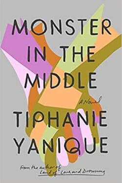 book cover Monster in the Middle by Tiphanie Yanique