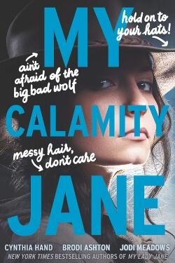 book cover My Calamity Jane by Cynthia Hand, Brodi Ashton and Jodi Meadows
